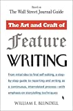 The Art and Craft of Feature Writing: Based on The Wall Street Journal Guide (Plume)