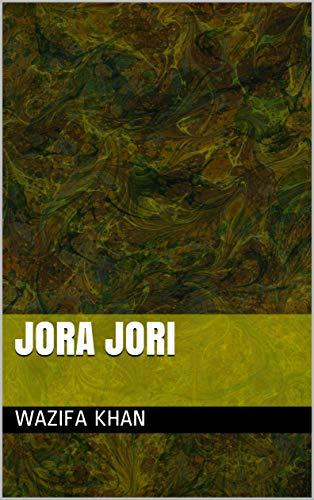 JOra Jori (Galician Edition) por Wazifa khan