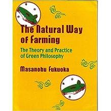 [(Natural Way of Farming)] [ By (author) Masanobu Fukuoka ] [December, 1985]