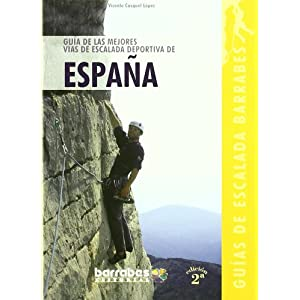 Guia de las mejores vias de escalada deportiva de España (Guias De Escalada Barrabes)