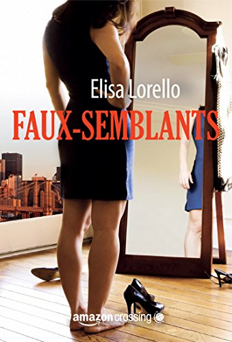 Faux-semblants (French Edition) - Elisa Lorello