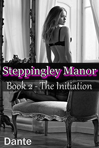 Steppingley Manor: Book 2 - The Initiation (English Edition) - Slave Sex Asian