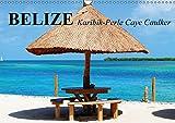 "Belize. Karibik-Perle Caye Caulker (Wandkalender 2018 DIN A3 quer): Das kleine Paradies an der ""Costa Maya"" (Monatskalender, 14 Seiten ) (CALVENDO Orte) [Kalender] [Apr 01, 2017] Stanzer, Elisabeth - CALVENDO"