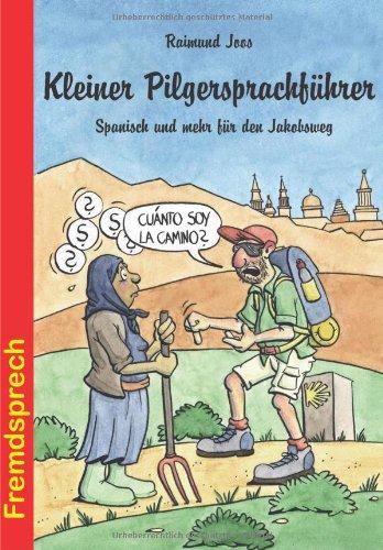 Buchseite und Rezensionen zu 'Kleiner Pilgersprachführer: Spanisch und mehr für den Jakobsweg' von Raimund Joos