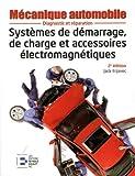 Telecharger Livres Systemes de demarrage de charge et accessoires electromagnetiques Diagnostic et reparation (PDF,EPUB,MOBI) gratuits en Francaise