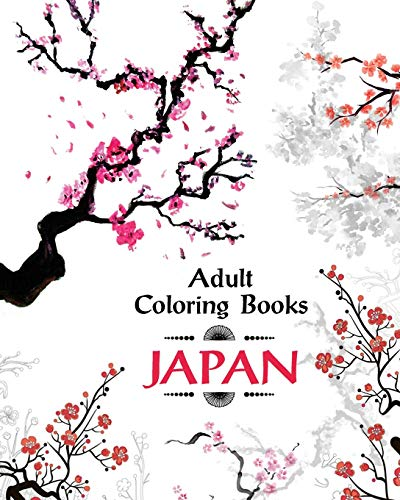 Adult Coloring Book Japan: Amazing Japanese Art and Designs Sakura Flowers, Animals and Garden Designs for Adults Relaxation por Coloring Plus