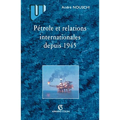 Pétrole et les relations internationales depuis 1945 (Histoire)