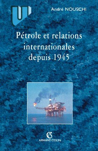 Pétrole et relations internationales de 1945 à nos jours par Collection U