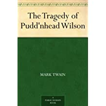 The Tragedy of Pudd'nhead Wilson (English Edition)