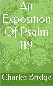 An Exposition Of Psalm 119 (English Edition) de [Bridge, Charles]