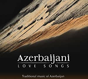 Azerbaijani Love Songs (Traditional Music of Azerbaijan)