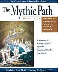 Mythic Path: Discovering the Guiding Stories of Your Past-Creating a Vision for Your Future by David Feinstein (2007-01-01)