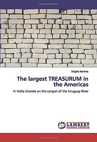 The largest TREASURUM in the Americas: In Volta Grande on the canyon of the Uruguay River