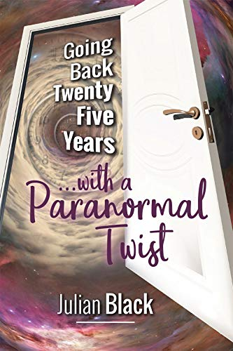 Going Back Twenty-Five Years: with a Paranormal Twist (English Edition)
