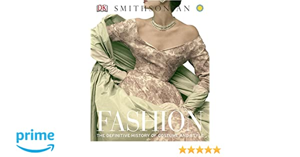 And Fashion History Of Definitive Style Costume The qqABrX