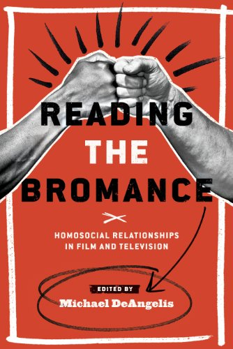 reading-the-bromance-homosocial-relationships-in-film-and-television-contemporary-approaches-to-film