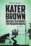 Kater Brown und das Testament der Madame Maupu: Kurzkrimi bei Amazon kaufen