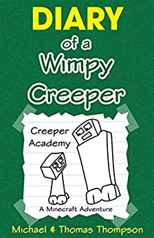 Minecraft Diary Of A Wimpy Creeper Creeper Academy A