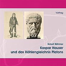 Kaspar Hauser und das Höhlengleichnis Platons, 1 Audio-CD