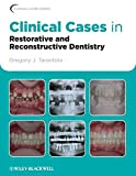 Clinical Cases in Restorative and Reconstructive Dentistry (Clinical Cases (Dentistry))