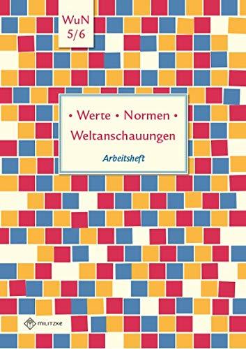 Werte · Normen · Weltanschauungen: Arbeitsheft, Werte und Normen, Klassen 5/6, Niedersachsen (Werte · Normen · Weltanschauungen / Lehrwerkreihe Klassen 5-10)