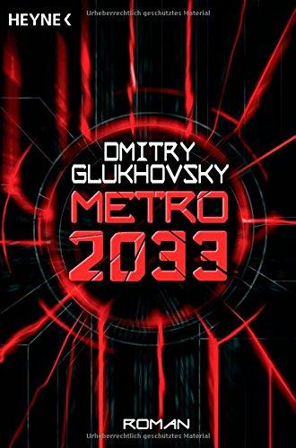 Buchseite und Rezensionen zu 'Metro 2033: Roman' von Dmitry Glukhovsky