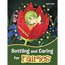 Bottling and Caring for Fairies Coloring Book
