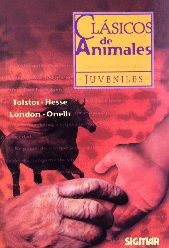 Clasicos de animales/animal Classics (CLASICOS JUVENILES) por Leo Tolstoy