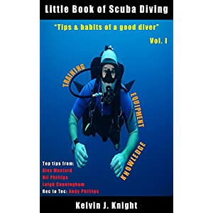 "Little Book Of Scuba Diving: Vol I: ""Tips & habits of a good diver"" (English Edition)"