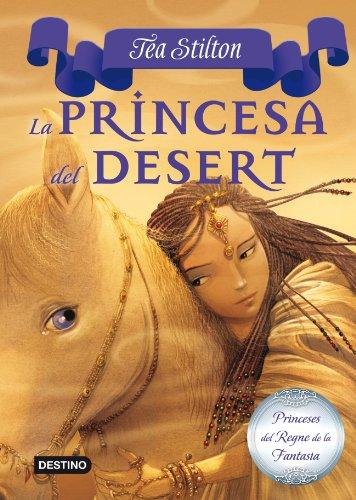 3. La princesa del Desert (TEA STILTON. PRINCESES DEL REGNE DE LA FANTASIA Book 12) (Catalan Edition)
