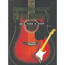 Aprende a tocar la guitarra/ Learn to play the guitar: Una Guia Paso a Paso