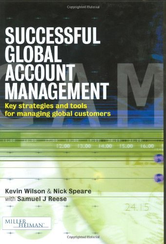 Successful Global Account Management: Key Strategies and Tools for Managing Global Customers by Nick Speare (2001-10-28) par Nick Speare;Kevin Wilson