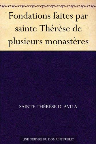 Couverture du livre Fondations faites par sainte Thérèse de plusieurs monastères