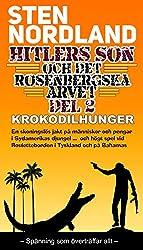 Hitlers Son och det Rosenbergska Arvet – Del 2: Krokodilhunger (Swedish Edition)