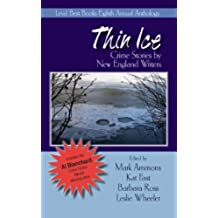 Thin Ice: Crime Stories by New England Writers (Best New England Crime Stories Book 8) (English Edition)