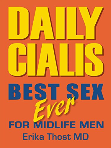 Daily Cialis: Best Sex Ever For Midlife Men (English Edition)
