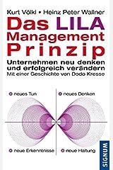 Das Lila-Management-Prinzip: Unternehmen neu denken und erfolgreich verändern. Mit einer Geschichte von Dodo Kresse Gebundene Ausgabe