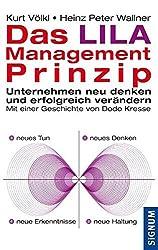 Das Lila-Management-Prinzip: Unternehmen neu denken und erfolgreich verändern. Mit einer Geschichte von Dodo Kresse