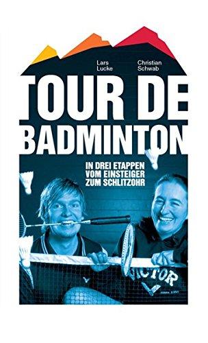 Tour de Badminton. In drei Etappen vom Einsteiger zum Schlitzohr