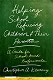 Image de Helping School Refusing Children and Their Parents: A Guide for School-based Professionals