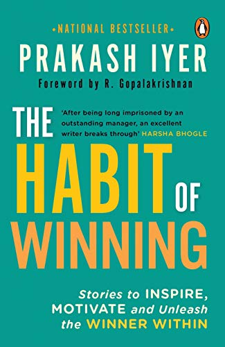 Habit Of Winning: Stories to Inspire, Motivate and Unleash the Winner Within (2nd Edition)