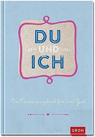 Du und ich: Ein Erinnerungsbuch für zwei (GROH Erinnerungsalbum) (Geschenke Für Ehe-paare)