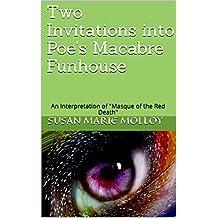 "Two Invitations into Poe's Macabre Funhouse: An Interpretation of ""The Masque of the Red Death"" (Molloy's Literary Interpretations Book 1) (English Edition)"