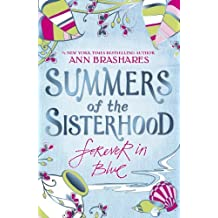 Summers of the Sisterhood: Forever in Blue by Ann Brashares (2007-07-05)