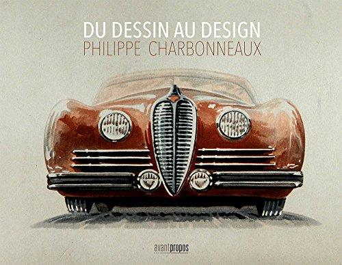 Du dessin au design. Philippe Charbonneaux