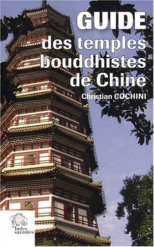 Guide des Temples bouddhistes de Chine : Histoire et héritage culturel des monastères de la nationalité Han