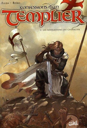Confessions d'un Templier, Tome 1 : Les rvlations du chevalier
