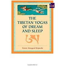 The Tibetan Yogas Of Dream And Sleep.