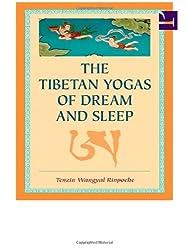 The Tibetan Yogas Of Dream And Sleep.