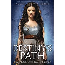 Caradoc of the North Wind: Book 4 (Destiny's Path)